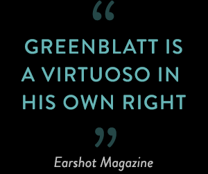 Greenblatt is a virtuoso in his own right - Earshot Magazine